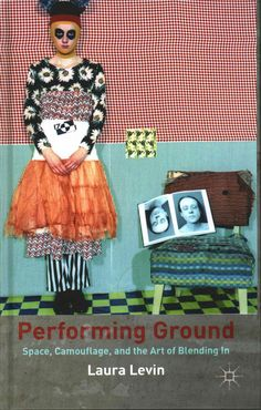 Performing Ground: Space, Camouflage and the Art of Blending in