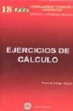 Formulario técnico de ejercicios de cálculo : con problemas resueltos y propuestos / por Pedro de Mingo García