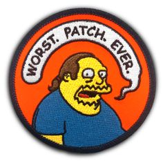 """""""WORST. PATCH. EVER."""" EMBROIDERED PATCH"""