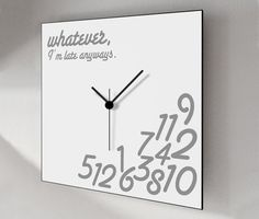 "Wall clock, whatever I'm late anyway's, square wall clock 12x12"", several colors, quality print. Matte vinyl decal & light weight black PVC."