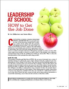 """""""Leadership at School—How to Get the Job Done."""" It takes a strong and persuasive leader to cultivate school change. What are the leadership qualities of effective principals that makes change possible? Co-written for the National Association of Secondary School Principals' quarterly magazine, Principal Leadership."""