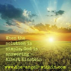 www.-the-angel-within.com  Universal truths are simple but not necessarily easy. The simplest answers are divine!
