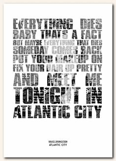 Bruce Springsteen - Atlantic City. Adams favourite Bruce song- would look great in the spare room!