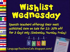 Has my Cultura Diaria been on your Wishlist?  If so, it's your lucky day!  I'm joining up with other Spanish teachers to offer a sale on our most wish-listed products on TpT.  Get my Cultura Diaria for 25% off here:  https://www.teacherspayteachers.com/Product/Cultura-Diaria-Daily-Hispanic-Culture-Facts-for-Each-Day-of-Spanish-Class-828728