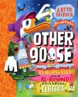 J. Otto Seibold presents Other Goose: Re-Nurseried!! and Re-Rhymed!! Childrens Classics