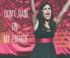 Don't rain on my parade!! Lea Michele ❤️❤️