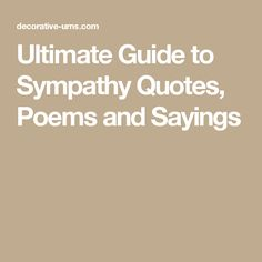 Ultimate Guide to Sympathy Quotes, Poems and Sayings