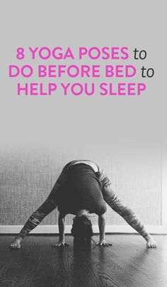 8 yoga poses to do before bed
