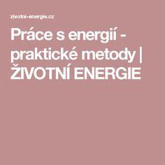 Práce s energií - praktické metody | ŽIVOTNÍ ENERGIE