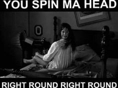exorcist you spin ma head right round - Horror Meme