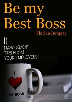 Free Kindle Book For A Limited Time : Be My Best Boss - 11 management tips from your employees - An easy to read, fun and very practical book. It offers various tips on how to manage your team more efficiently at no cost. Written from the point of view of an employee, the advice in there will make your team love you and be 100% dedicated to their job!