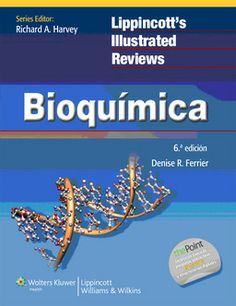 Bioquímica : Lippincott's illustrated reviews / Denise R. Ferrier. Wolters Kluwer, cop. 2014