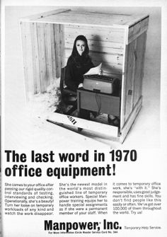 This is a real ad from the era! It's funny, though unfortunately it's because it objectifies woman as office equipment. FUN FACT: Kelly Temp Services (if you go to the page this article came from) is a company that exists for temporary job placement, though providing secretaries is not their forte.
