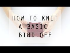 How to Bind off in Knitting | Hands Occupied - YouTube