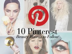 Check out our Ten Best #Beauty Boards on Pinterest to Follow Now