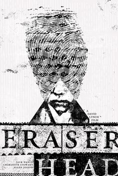 Eraser Head by Adam Maida.  One of the freakiest movies ever.