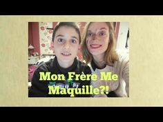 Mon frère me maquille//My brother does my makeup!! - YouTube