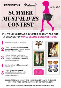 http://pinterest.com/evelandl/refinery29-summer-essentials/  Pin Your Way To Win A Shiny New Céline Bag!  #r29summerstyle
