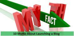 10 Mitos Yang Perlu Anda Ketahui Tentang Mengelola Blog