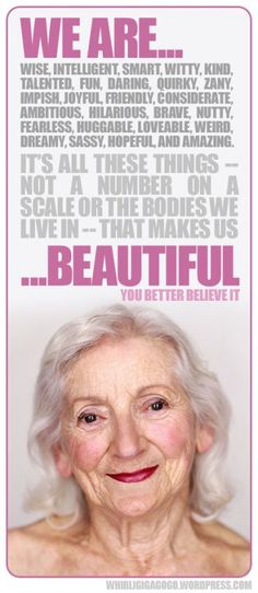 It's not the number on a scale or the bodies we live in that makes us beautiful...
