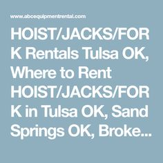 HOIST/JACKS/FORK Rentals Tulsa OK, Where to Rent HOIST/JACKS/FORK in Tulsa OK, Sand Springs OK, Broken Arrow OK, Sapulpa OK