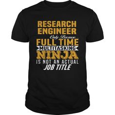 RESEARCH ENGINEER ONLY BECAUSE FULL TIME MULTI TASKING NINJA IS NOT AN ACTUAL JOB TITLE T-SHIRT, HOODIE==►►CLICK TO ORDER SHIRT NOW #research #engineer #CareerTshirt #Careershirt #SunfrogTshirts #Sunfrogshirts #shirts #tshirt #tshirts #hoodies #hoodie #sweatshirt #fashion #style
