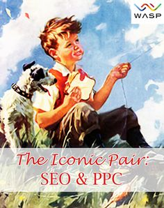 Properly pairing your SEO & PPC campaigns