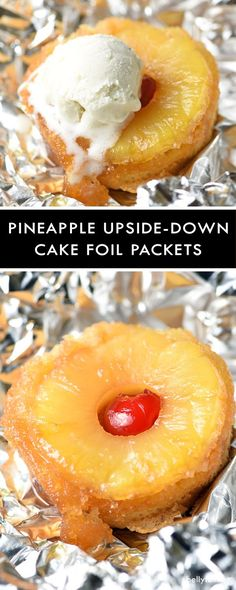 Pineapple Upside-Down Cake Foil Packets - an old-fashioned favorite is made easier with a shortcake dessert shell and then prepared into foil packets for a fun camping treat!