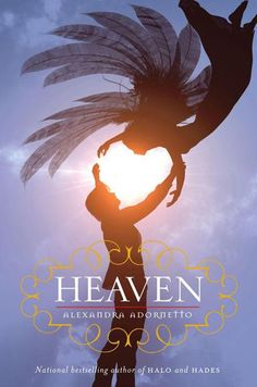 Heaven (Halo Trilogy #3)- Alexandra Adornetto  ❤️xavier woods & bethany church  <3 gabriel