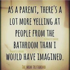 Yeah, I swear they save it all up on purpose just waiting for me to get comfy in there Mommy Humor, Mommy Memes, Funny Parenting, Parenting Quotes, Parenting Books, Kids And Parenting, Laugh Out Loud, Mom Quotes, Funny Sayings