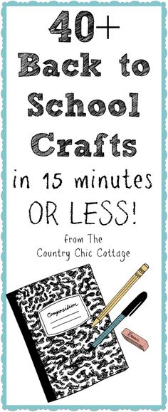 Over 40 back to school crafts that all take 15 minutes or less to make!