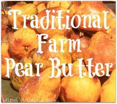 Traditional Farm Pear Butter - IdlewildAlaska