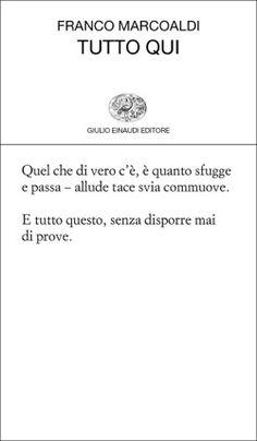 Franco Marcoaldi, Tutto qui, Collezione di poesia - DISPONIBILE ANCHE IN EBOOK