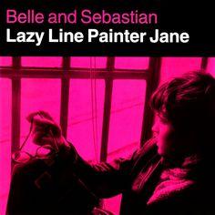 Belle & Sebastian - Lazy Line Painter Jane