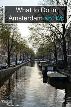 Planning to visit Amsterdam with Kids? We put together a simple list of what to do in Amsterdam with kids.  All these ideas will help educate kids in the Netherlands capital city.