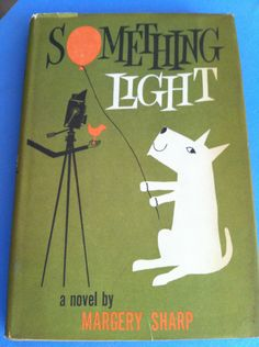 Vintage MCM Book Something Light Fab Font WESTIE Dog Camera Balloon by margery sharp 1960
