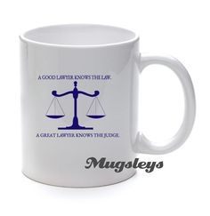 Lawyer Coffee Mug gift, A Good lawyer knows the Law, A Great Lawyer knows the Judge. Boss Gift, Law Student
