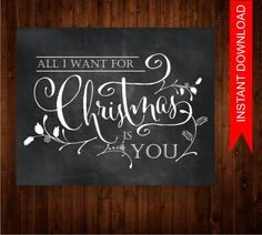 Printable Chalkboard Christmas Decor, Christmas Design, Chalkboard Art, INSTANT DOWNLOAD, Printable Art, All I want for Christmas is You