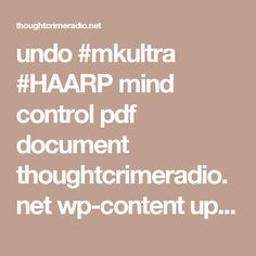 422 Best HAARP NWO Project Bluebeam MK Ultra images in 2018