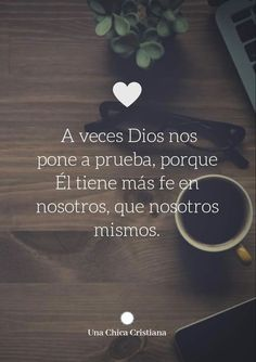 A veces DIOS nos hace pasar por la prueba. Bible Verses Quotes, Faith Quotes, Me Quotes, Heart Quotes, Qoutes, Inspirational Phrases, Motivational Phrases, God Loves You, Jesus Loves