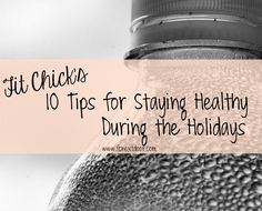 Fit Chick's 10 Tips for Staying Healthy During the Holidays