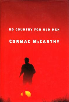 Book Cover Jacket - Cormac McCarthy No Country for Old Men Book I Love Books, Good Books, Books To Read, Reading Library, Favorite Book Quotes, Reading Rainbow, Book Jacket, Fiction And Nonfiction, Book Writer