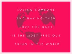 #Loving #someone and having them #love you back is the #most #precious #thing in the #world.