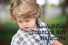 Cute, trendy and stylish toddler boy haircuts for fine hair, curly hair, long and straight hair. The best Toddler Boy Haircuts inspirations in 2015.