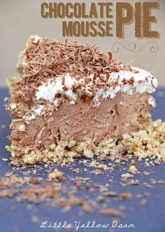 Chocolate mousse pie- must serve when people come over- cannot just have this laying around.  Oh no!!