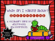 Here's a fun game to help your students work on vocabulary and inferencing/describing! Trust me...your kids want to play this awesome game!