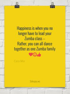 Happiness is when you no longer have to lead your zumba class -- rather, you can all dance togeth... by Cara Mia #407767