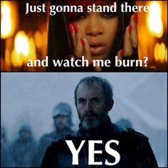 I can very much see Stannis say this