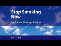 Stop Smoking Now - Subliminal Message Session - By Thomas Hall - 1 hr