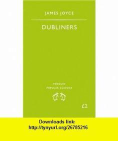 Dubliners (Penguin Popular Classics) (9780140622171) James Joyce , ISBN-10: 0140622179  , ISBN-13: 978-0140622171 ,  , tutorials , pdf , ebook , torrent , downloads , rapidshare , filesonic , hotfile , megaupload , fileserve